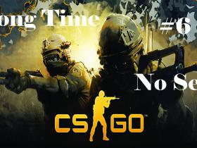 CS:GO Episode #6 Long Time No See