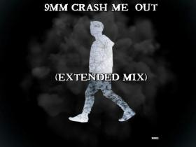 9mm crash me out extended mix