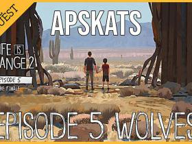 Life is Strange 2 Episode 5 Wolves Apskats